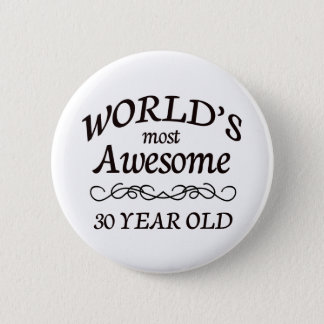 World's Most Awesome 30 Year Old Pinback Button