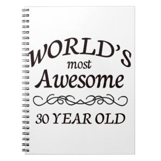 World's Most Awesome 30 Year Old Spiral Notebook