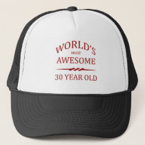 World's Most Awesome 30 Year Old Trucker Hat