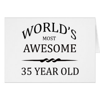 World's Most Awesome 35 Year Old Card