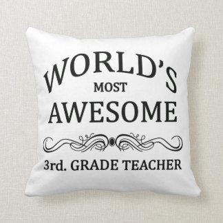 World's Most Awesome 3rd. Grade Teacher Throw Pillow
