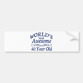 World's Most Awesome 40 Year Old Bumper Sticker