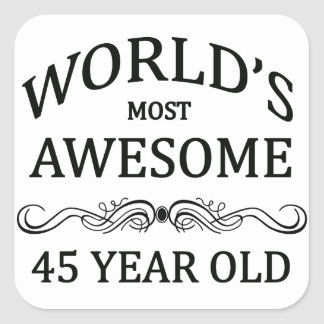World's Most Awesome 45 Year Old Square Sticker