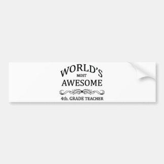 World's Most Awesome 4th. Grade Teacher Bumper Sticker