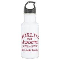World's Most Awesome 4th. Grade Teacher Water Bottle