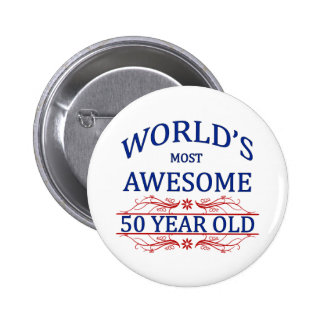 World's Most Awesome 50 Year Old 2 Inch Round Button