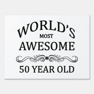 World's Most Awesome 50 Year Old Sign