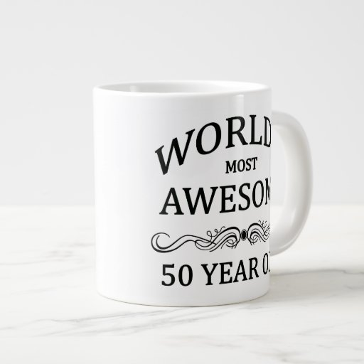 World's Most Awesome 50 Year Old Extra Large Mugs
