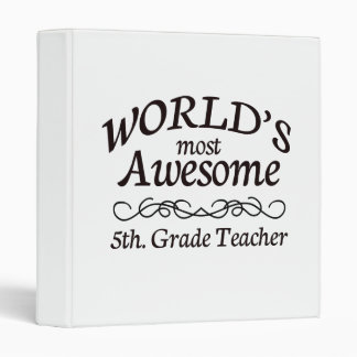World's Most Awesome 5th. Grade Teacher 3 Ring Binder