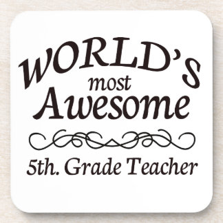 World's Most Awesome 5th. Grade Teacher Coaster