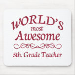 World's Most Awesome 5th. Grade Teacher Mousepads