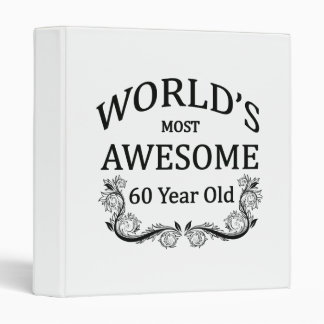World's Most Awesome 60 Year Old 3 Ring Binder
