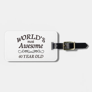 World's Most Awesome 60 Year Old Bag Tag