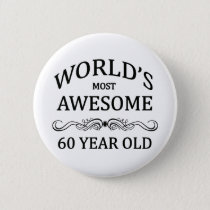 World's Most Awesome 60 Year Old Button