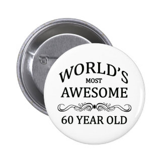 World's Most Awesome 60 Year Old 2 Inch Round Button