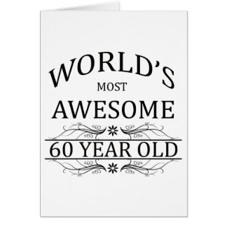 World's Most Awesome 60 Year Old Greeting Card