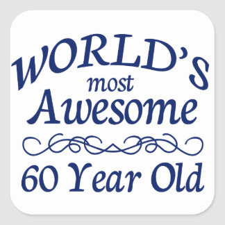 World's Most Awesome 60 Year Old Square Sticker