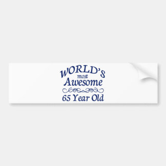 World's Most Awesome 65 Year Old Bumper Sticker