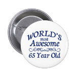 World's Most Awesome 65 Year Old 2 Inch Round Button