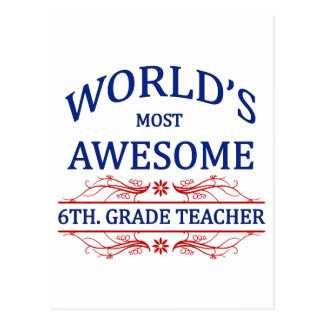 World's Most Awesome 6th. Grade Teacher Postcard