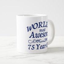World's Most Awesome 75 Year Old Large Coffee Mug