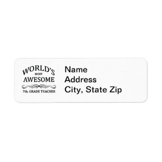 World's Most Awesome 7th. Grade Teacher Label