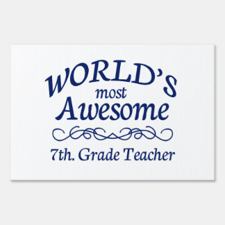 World's Most Awesome 7th. Grade Teacher Sign