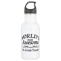 World's Most Awesome 7th. Grade teacher Stainless Steel Water Bottle