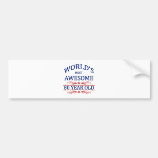 World's Most Awesome 80 Year Old Bumper Sticker
