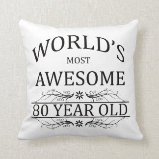 World's Most Awesome 80 Year Old Throw Pillow