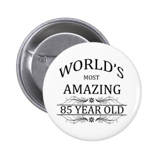 World's Most Awesome 85 Year Old 2 Inch Round Button