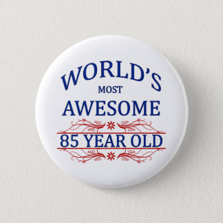 World's Most Awesome 85 Year Old Button
