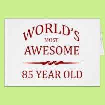 World's Most Awesome 85 Year Old. Card
