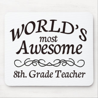 World's Most Awesome 8th. Grade Teacher Mouse Pad