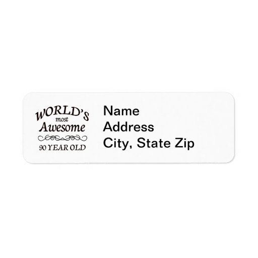 World's Most Awesome 90 Year Old Return Address Label