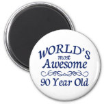 World's Most Awesome 90 Year Old 2 Inch Round Magnet