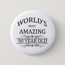 World's Most Awesome 90 Year Old Pinback Button
