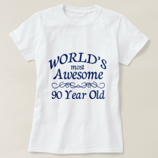 World's Most Awesome 90 Year Old T Shirt
