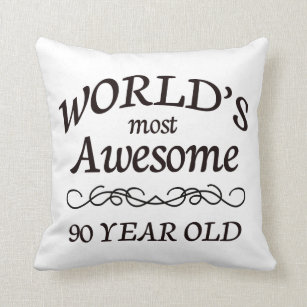 be76e01fd7a World s Most Awesome 90 Year Old Throw Pillow