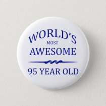 World's Most Awesome 95 Year Old Button