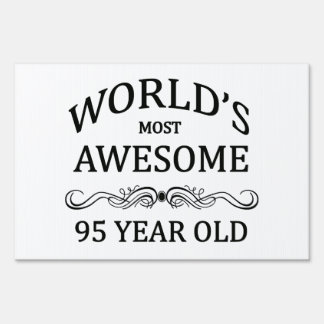 World's Most Awesome 95 Year Old Lawn Sign