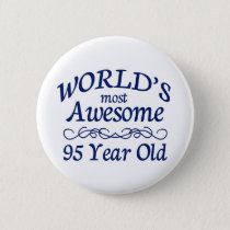 World's Most Awesome 95 Year Old Pinback Button