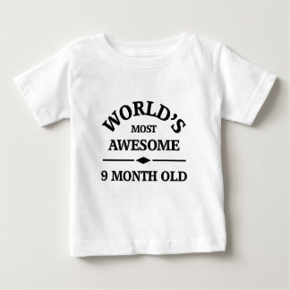 World's most awesome 9 month old baby T-Shirt