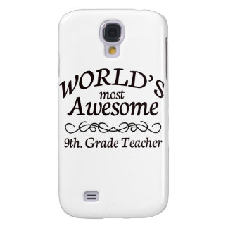 World's Most Awesome 9th. Grade Teacher Galaxy S4 Cover