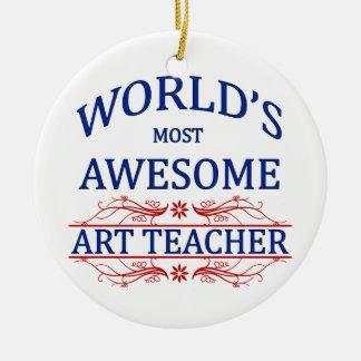 World's Most Awesome Art Teacher Ceramic Ornament