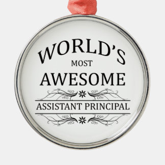 World's Most Awesome Assistant Principal Metal Ornament