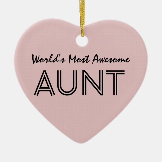 World's Most Awesome AUNT Custom Pink Gift Item 01 Ceramic Ornament