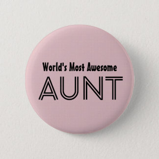 World's Most Awesome AUNT Custom Pink Gift Item 01 Pinback Button
