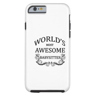 World's Most Awesome Babysitter Tough iPhone 6 Case