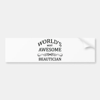 World's Most Awesome Beautician Bumper Sticker